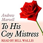 A Dozen Red Roses: To His Coy Mistress | Andrew Marvell