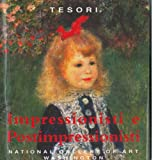 img - for Tesori impressionisti e postimpressionisti. National Gallery of Art Washington. Prefazione di Earl A. Powell III. book / textbook / text book