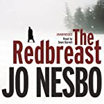 The Redbreast: A Harry Hole Thriller, Book 3 (       UNABRIDGED) by Jo Nesbo Narrated by Sean Barrett