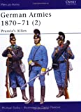 German Armies 1870-71 (2): Prussia's Allies (Men-at-Arms) (v. 2) (1841767557) by Solka, Michael