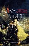 echange, troc Tzvetan Todorov - Goya à l'ombre des Lumières