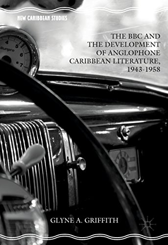 the-bbc-and-the-development-of-anglophone-caribbean-literature-1943-1958-new-caribbean-studies