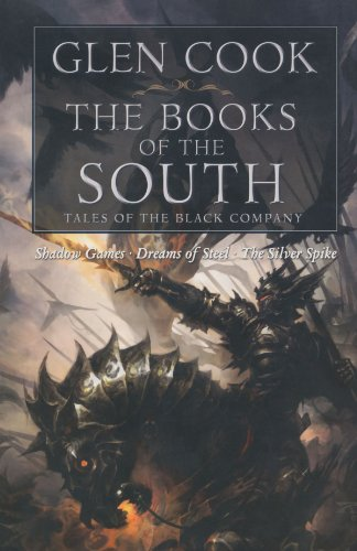 Books of the South: Tales of the Black Company (Shadow Games / Dreams of Steel / The Silver Spike) (The Budd Company compare prices)