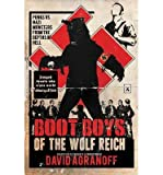 { [ BOOT BOYS OF THE WOLF REICH ] } Agranoff, David ( AUTHOR ) Mar-01-2014 Paperback