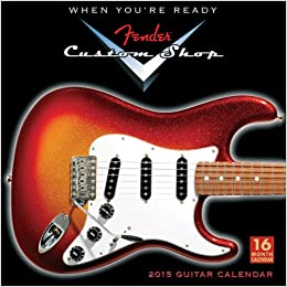 Fender® Custom Shop Guitar 2015 Wall Calendar: Sellers
