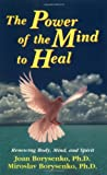 The Power of the Mind to Heal (1561701440) by Borysenko Ph.D., Joan