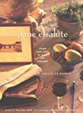 Pane E Salute: Recipes and Recollections from a Classic Italian Osteria