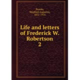 Life and letters of Frederick W. Robertson. 2