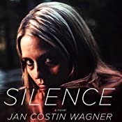 Silence | [Jan Costin Wagner, Anthea Bell (translator)]