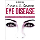 Prevent & Reverse Eye Disease ~ Dr. Edward Paul