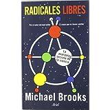 Radicales libres: La anarquía secreta de la ciencia (Claves)