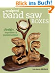 Sculpted Band Saw Boxes: Design, Insp...