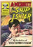 The Ship of Ishtar (Collier Nucleus Fantasy & Science Fiction) (0020228716) by Merritt, Abraham