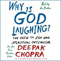 Why Is God Laughing?: The Path to Joy and Spiritual Optimism Audiobook by Deepak Chopra Narrated by Deepak Chopra