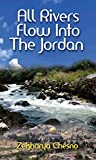 img - for All Rivers Flow Into The Jordan: A Memoir (Biographies and Memoirs) book / textbook / text book