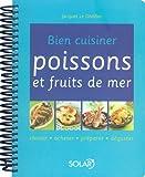 echange, troc Jacques Le Divellec, Sophie Brissaud - Bien cuisiner poissons et fruits de mer : Choisir, acheter, préparer, déguster