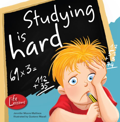 Studying Is Hard (Life Lessons)