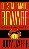img - for By Jody Jaffe - Chestnut Mare, Beware (Natalie Gold Series) (Reprint) (1997-09-14) [Mass Market Paperback] book / textbook / text book