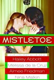 Mistletoe (Turtleback School & Library Binding Edition) (1417756802) by Abbott, Hailey