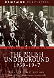 The Polish Underground 1939-1947 (Campaign Chronicles)