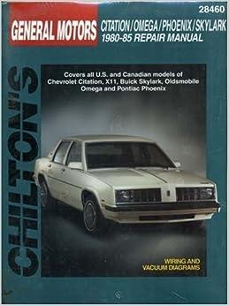 General Motors Citation Omega Phoenix And Skylark 1980 1985 Repair Manual Chilton 39 S Total