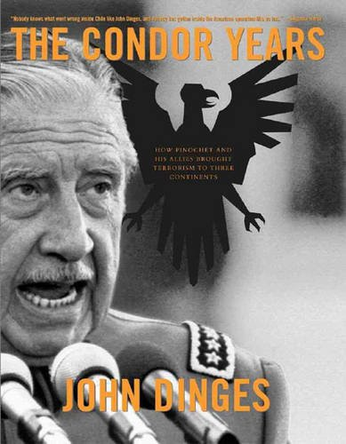 The Condor Years: How Pinochet And His Allies Brought Terrorism To Three Continents PDF