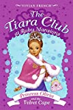 img - for Tiara Club at Ruby Mansions 4: Princess Olivia and the Velvet Cape, The book / textbook / text book
