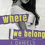 Where We Belong | J. Daniels