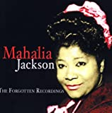 Mahalia Jackson - The Forgotten Recordings