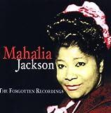 echange, troc Mahalia Jackson - The Forgotten Recordings