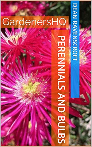 Garden Plant Guides: Perennials and Bulbs: How to Grow Perennial Plants in Your Garden (GardenersHQ Gardening Guides Book 2) (Dean Ravenscroft compare prices)