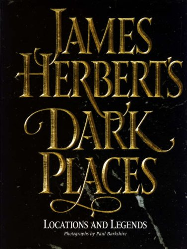 James Herbert's Dark Places: Locations and Legends PDF