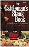 img - for The Cattleman's Steak Book : Over 200 Hearty Beef Recipes, Ilustrated book / textbook / text book