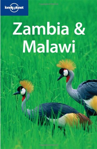 Lonely Planet Zambia and Malawi (Multi Country Travel Guide)