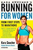 img - for Kara Goucher's Running for Women: From First Steps to Marathons book / textbook / text book