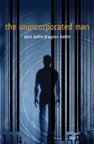 The Unincorporated Man (Sci Fi Essential Books), Dani Kollin, Eytan Kollin