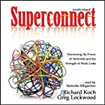 Superconnect: Harnessing the Power of Networks and the Strength of Weak Links | Richard Koch,Greg Lockwood