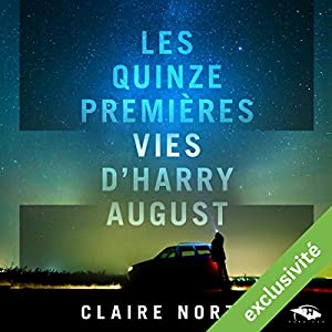 [Ebooks Audio] Les Quinze Premières Vies d'Harry August