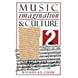 Music, Imagination, and Culture (Clarendon Paperbacks) ~ Nicholas Cook