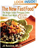 The New Fast Food: The Veggie Queen Pressure Cooks Whole Food Meals in Less than 30 MInutes