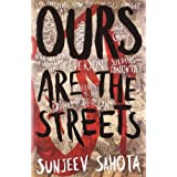 Ours are the Streetsby Sunjeev Sahota