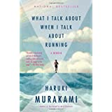 What I Talk About When I Talk About Running (Vintage International) ~ Haruki Murakami