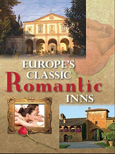 Europe's Classic Inns France, Italy, Germany, Great Britain, Ireland, Scotland, Portugal and Switzerland