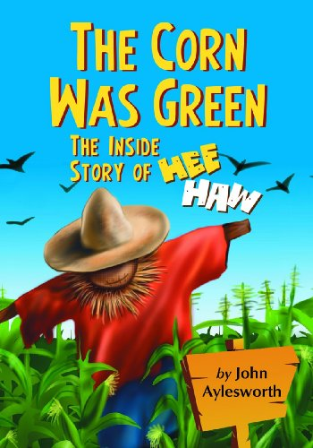 the-corn-was-green-the-inside-story-of-hee-haw