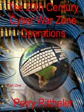 The 20th Century Cyber War Zone Operations Part One