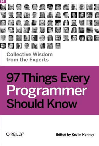 97 Things Every Programmer Should Know: Collective Wisdom from the Experts (Programs From Every compare prices)
