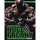 Huge & Freaky Muscle Mass and Strength Secrets: Build a Body Fortress Naturallyby Dennis Weis