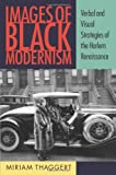 "Miriam Thaggert, ""Images of Black Modernism: Verbal and Visual Strategies of the Harlem Renaissance"" (University of Massachusetts Press, 2010)"