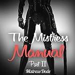 The Mistress Manual, Part II   Mistress Dede