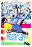 Ball Control (Usborne Soccer School) (0746024452) by Gill Harvey